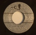 """Kings Go Forth/I DON'T LOVE YOU  7"""""""