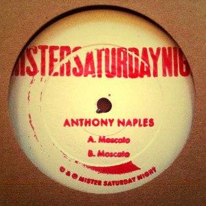 """Anthony Naples/MOSCATO 12"""""""