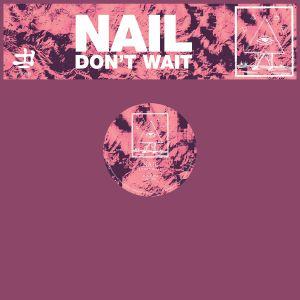 """Nail/DON'T WAIT 12"""""""