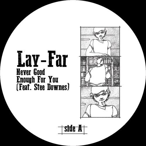 "Lay-Far/NEVER GOOD ENOUGH FOR YOU 12"""