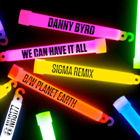 """Danny Byrd/WE CAN HAVE IT ALL REMIX 12"""""""