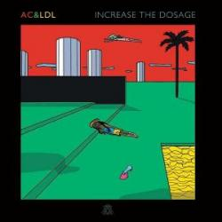 AC & LDL/INCREASE THE DOSAGE 12""