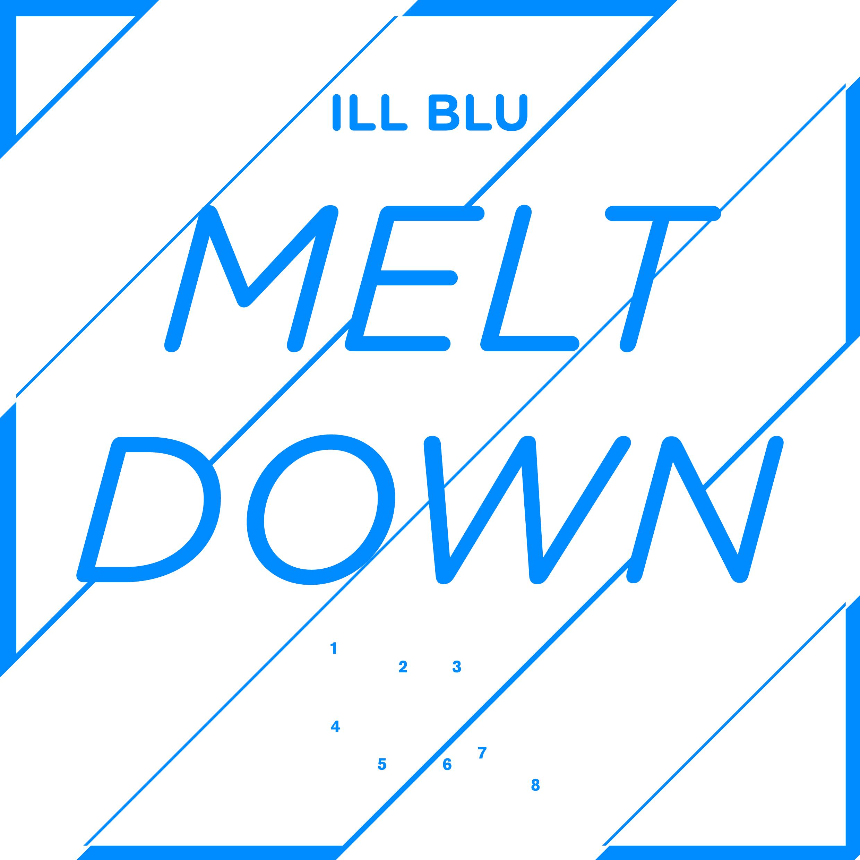 """Ill Blu/MELTDOWN 12"""""""