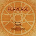 "Perverse/BOLONTIKU 12"""