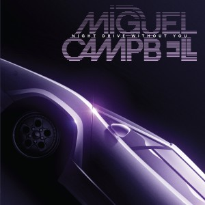 Miguel Campbell/NIGHT DRIVE... DLP