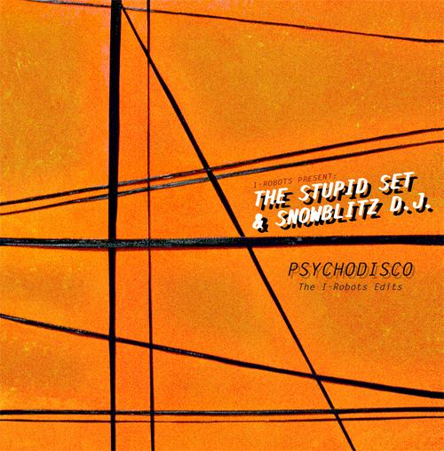 I-Robots/STUPID SET & SNOWBLITZ DJ LP