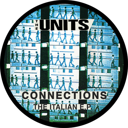 Units/CONNECTIONS: THE ITALIAN EP 12""