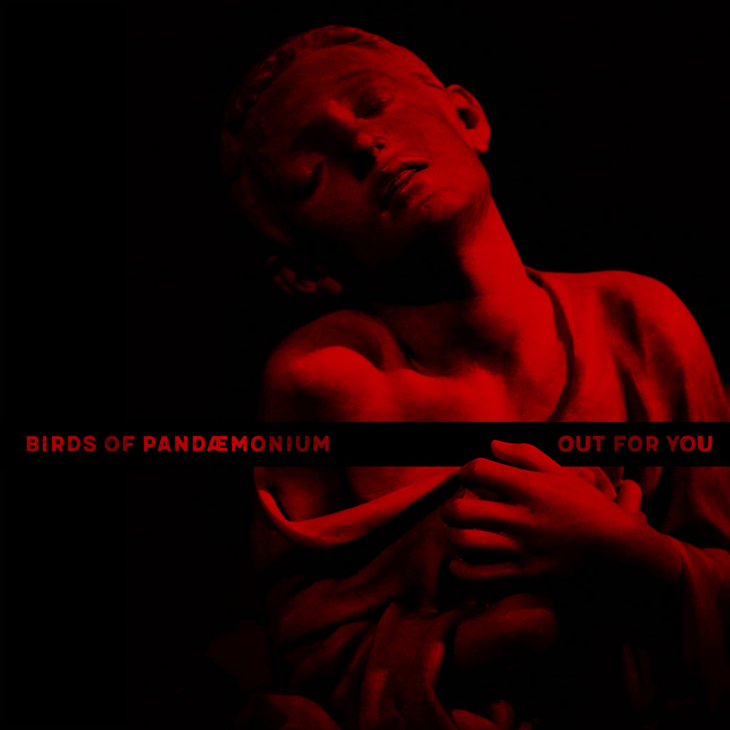 Birds Of Pandemonium/OUT FOR YOU 12""
