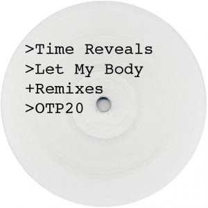 """Time Reveals/LET MY BODY 12"""""""