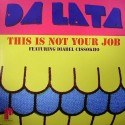 """Da Lata/THIS IS NOT YOUR JOB 12"""""""