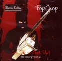 Popchop/CUT UP OR SHUT UP (REMIX 2) CD