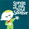 Various/SONGS OF THE SOUL SOOTHER CD