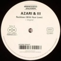 """Azari & III/RECKLESS WITH YOUR LOVE 12"""""""
