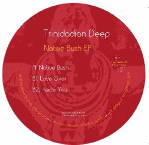 "Trinidadian Deep/NATIVE BUSH EP 12"""