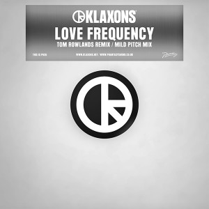 "Klaxons/LOVE FREQUENCY (REMIXES) 12"""