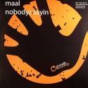"""Maal/NOBODY'S SAYING 12"""""""