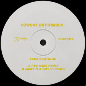 Cowboy Rhythmbox/TANZ EXOTIQUE RMX'S 12""