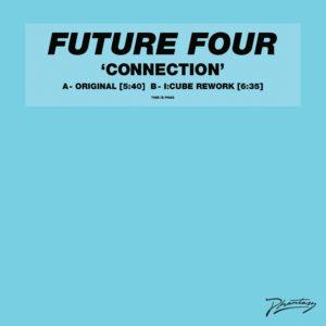 "Future Four/CONNECTION (I-CUBE RMX) 12"""