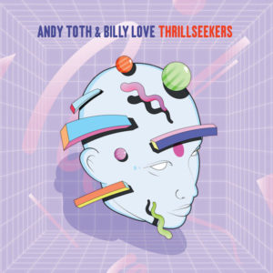 Andy Toth & Billy Love/THRILLSEEKERS 12""