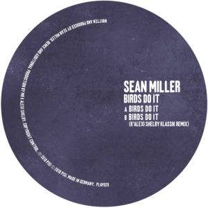 Sean Miller/BIRDS DO IT (K'ALEXI RX) 12""