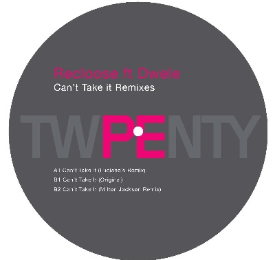 Recloose/CAN'T TAKE IT RMXS FT DWELE 12""