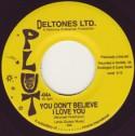 """Deltones Ltd/YOU DON'T BELIEVE 7"""""""