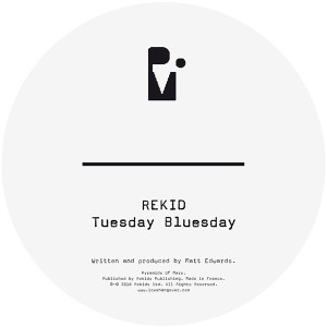 Rekid/TUESDAY BLUESDAY 12""