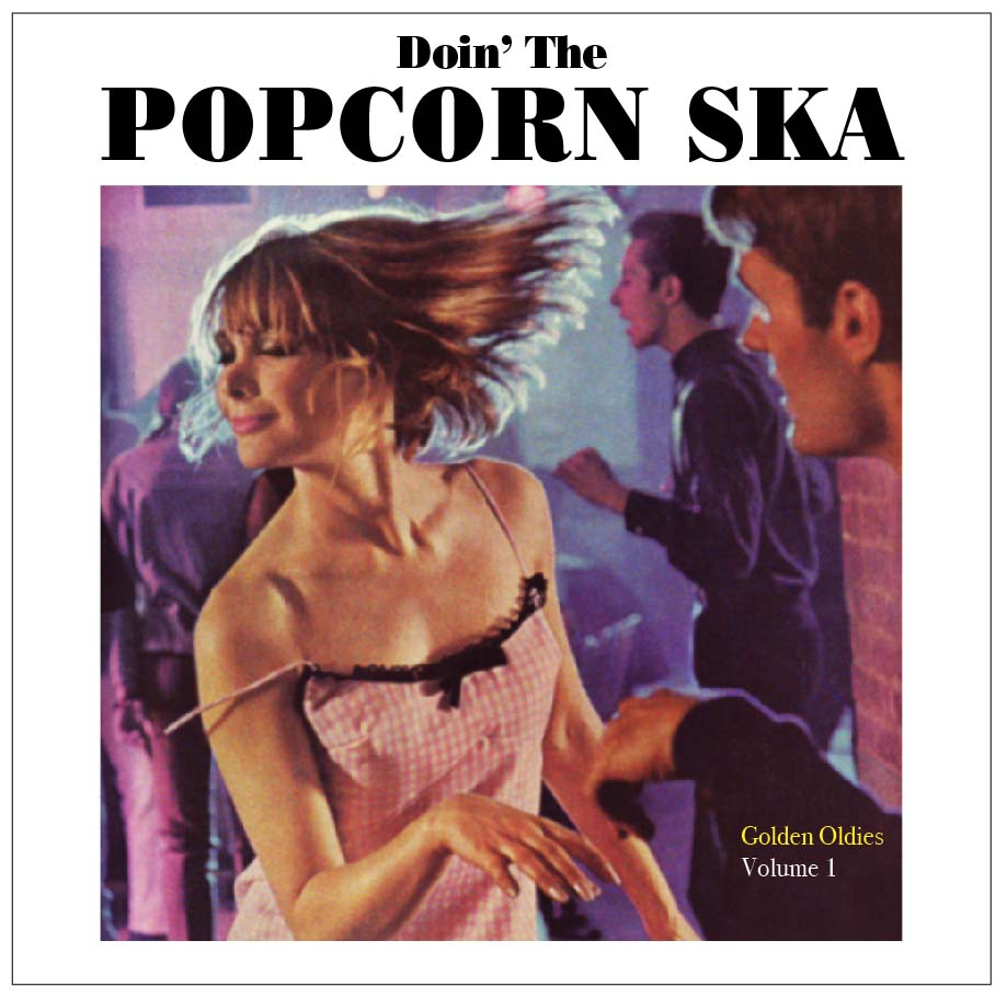 "Popcorn Ska/GOLDEN OLDIES VOL 1 7"""