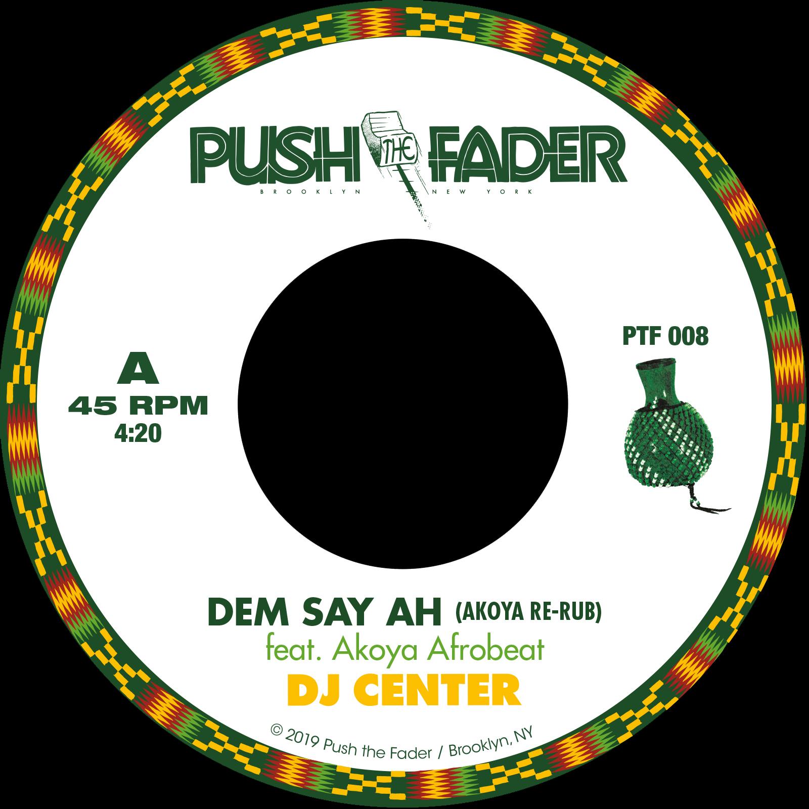 """DJ Center & Akoya Afrobeat/DEM SAY AH 7"""""""