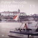 Erik Sumo/THE REAL MOUSTACHE EP 12""