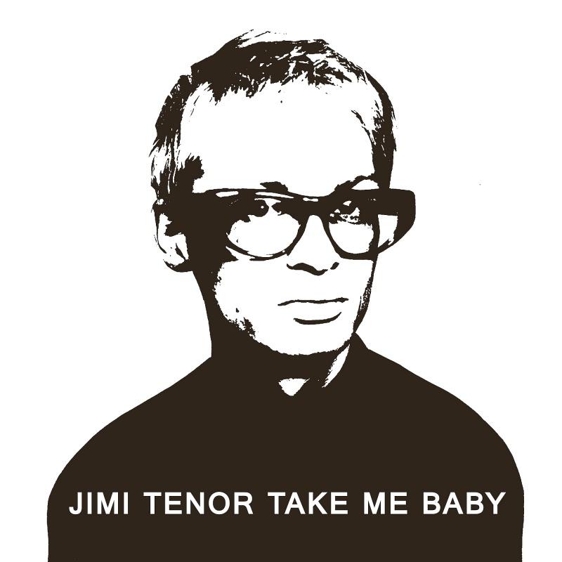 """Jimi Tenor/TAKE ME BABY (SAHKO 2014) 12"""""""