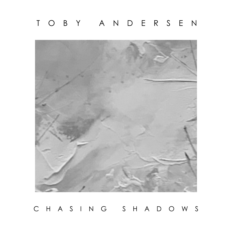 Toby Andersen/CHASING SHADOWS LP