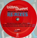 "Bitter:Sweet/MOVING FORWARD REMIXES 12"""