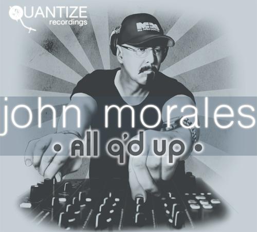 John Morales/ALL Q'D UP DCD