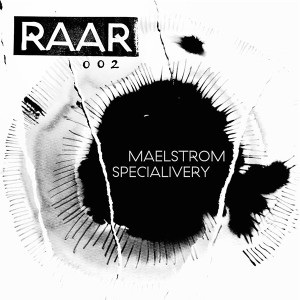 "Maelstrom & Specialivery/RAAR002 12"""