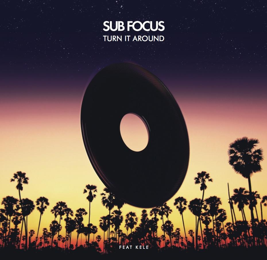 """Sub Focus/TURN IT AROUND 12"""""""