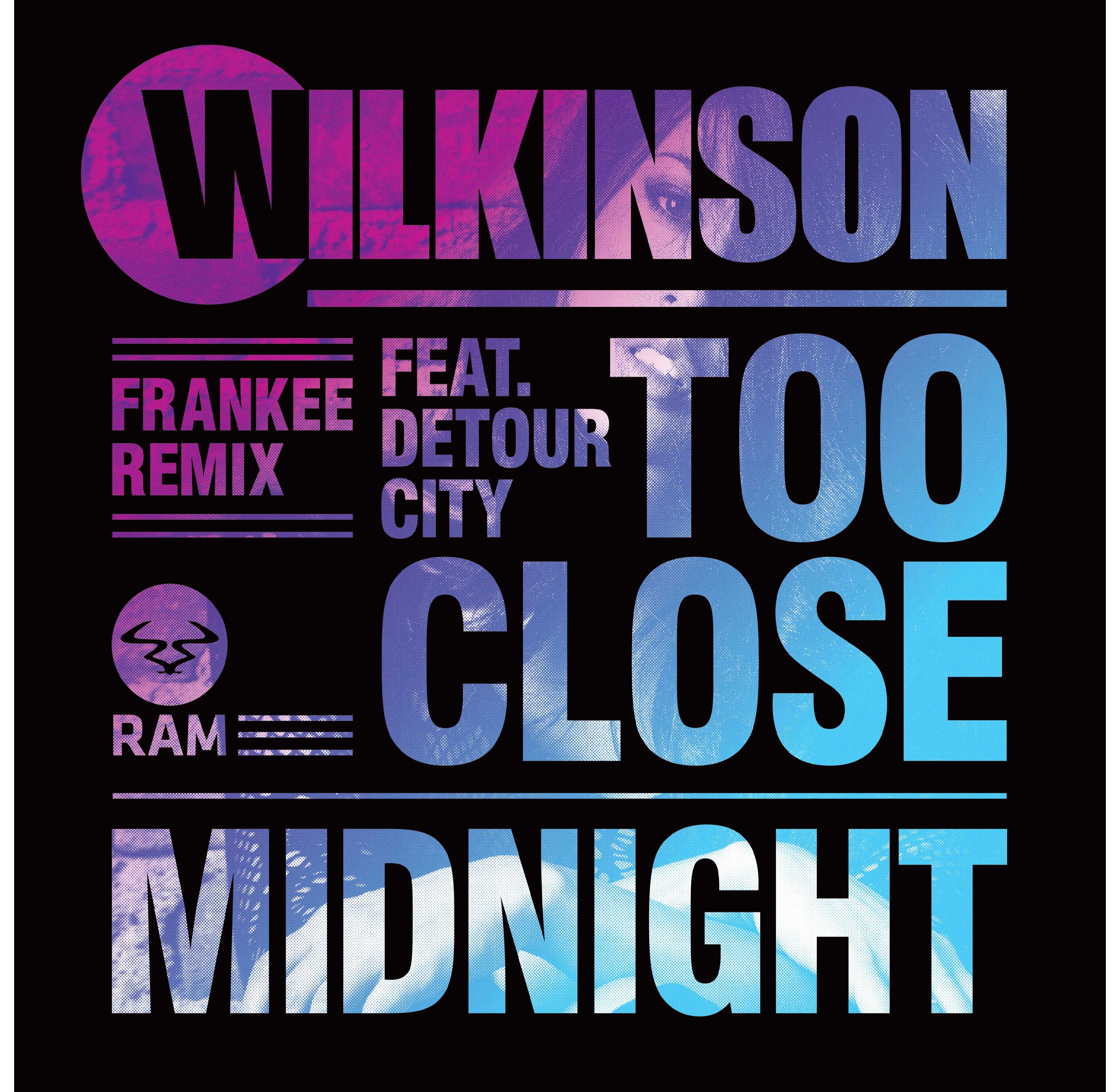 "Wilkinson/TOO CLOSE (FRANKEE REMIX) 12"""