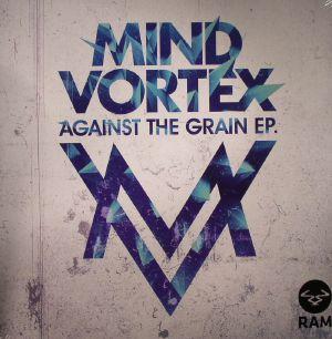 "Mind Vortex/AGAINST THE GRAIN EP D12"""