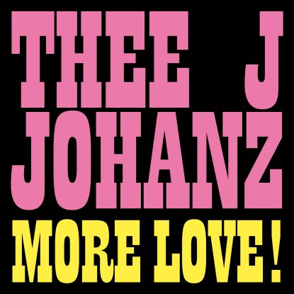 Thee J Johanz/MORE LOVE! 12""