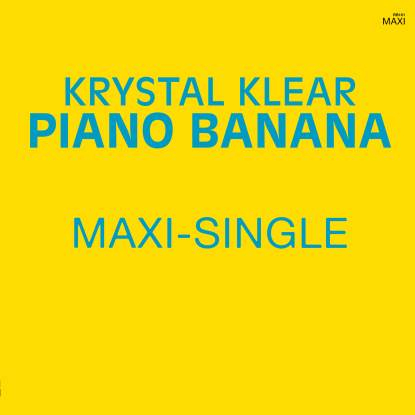 "Krystal Klear/PIANO BANANA 12"""