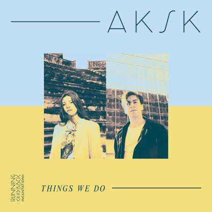 AKSK/THINGS WE DO LP