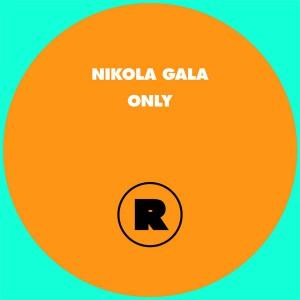 "Nikola Gala/ONLY RYAN ELLIOTT REMIX 12"""