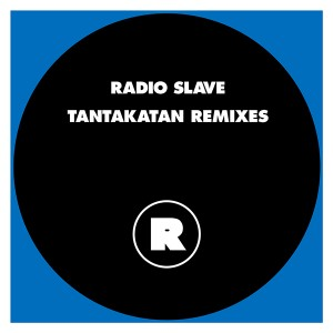 Radio Slave/TANTAKATAN REMIXES 12""