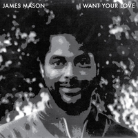 "James Mason/NIGHTGRUV - I WANT YOUR 12"""