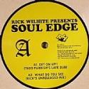 "Rick Wilhite/SOUL EDGE 12"""