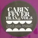 "Cabin Fever/CABIN FEVER VOL.5 12"""