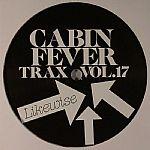 "Cabin Fever/CABIN FEVER VOL.17 12"""