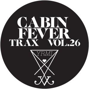 "Cabin Fever/CABIN FEVER VOL.26 12"""