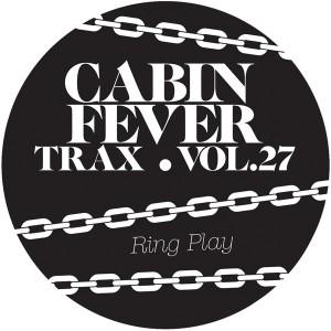 "Cabin Fever/CABIN FEVER VOL.27 12"""