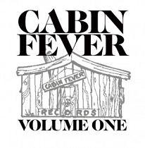 Various/CABIN FEVER VOLUME ONE CD